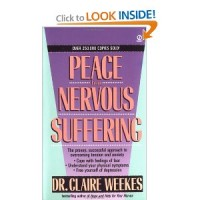 Peace From Nervous Suffering, by Dr. Claire Weekes