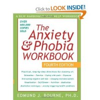 The Anxiety & Phobia Workbook, Fourth Edition by by Edmund J. Bourne Ph.D.