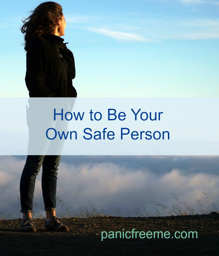 how to be your own safe person panicfreeme