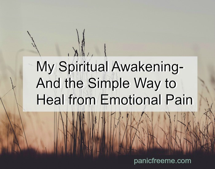 my-spiritual-awakening-and-the-simple-way-to-heal-from-emotional-pain